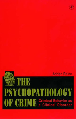 9780125761550: The Psychopathology of Crime: Criminal Behavior as a Clinical Disorder