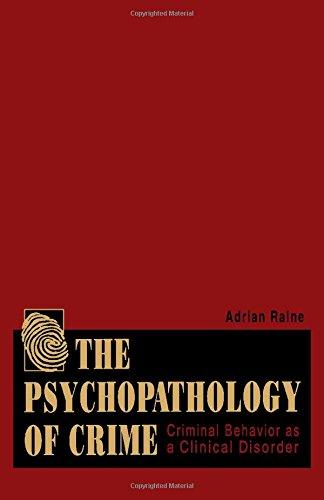 9780125761604: The Psychopathology of Crime: Criminal Behavior as a Clinical Disorder