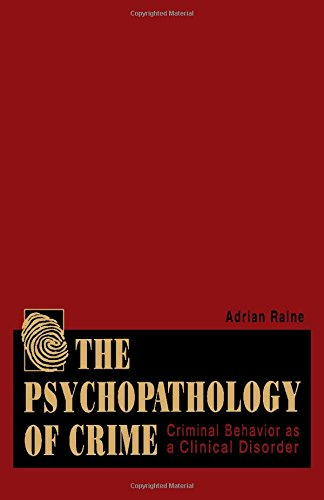 9780125761604: The Psychopathology of Crime: Criminal Behavior as a Clinical Disorder