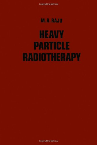 9780125762502: Heavy Particle Radiotherapy