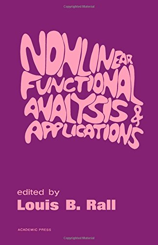 9780125763509: Nonlinear Functional Analysis and Applications (Publications / University of Wisconsin-Madison. Mathematics Research Center)