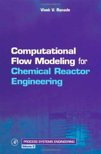 9780125769600: Computational Flow Modeling for Chemical Reactor Engineering, Volume 5 (Process Systems Engineering)