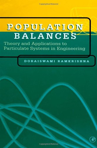 9780125769709: Population Balances: Theory and Applications to Particulate Systems in Engineering