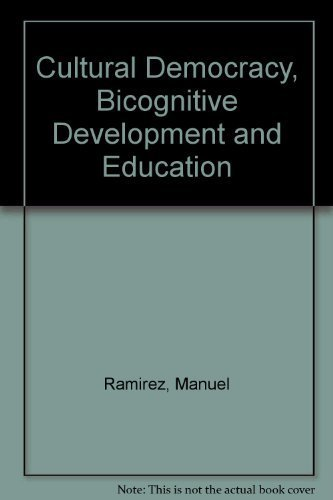 9780125772501: Cultural Democracy, Bicognitive Development, and Education