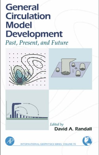 9780125780100: General Circulation Model Development: Past, Present and Future (International Geophysics)