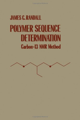 9780125780506: Polymer Sequence Determination: Carbon-13 Nuclear Magnetic Resonance Method