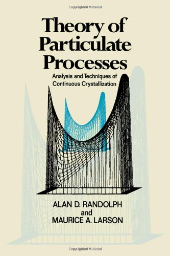 9780125796507: Theory of Particulate Processes: Analysis and Techniques of Continuous Crystallization