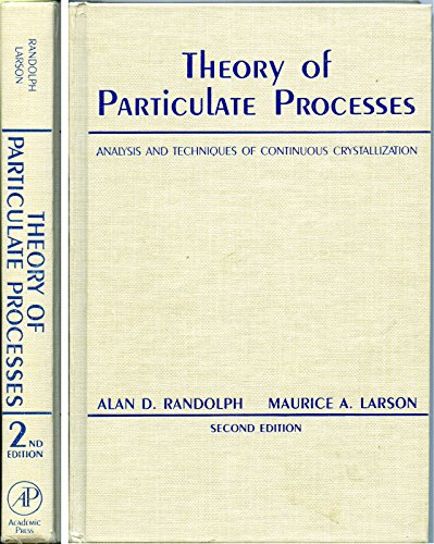 9780125796521: Theory of Particulate Processes: Analysis and Techniques of Continuous Crystallization
