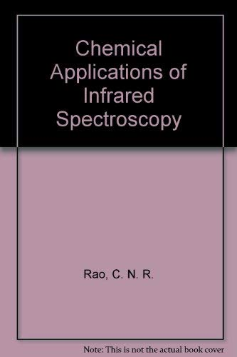 9780125802505: Chemical Applications of Infrared Spectroscopy