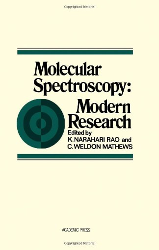 Molecular Spectroscopy: Modern Research;: Rao, K. Narahari,