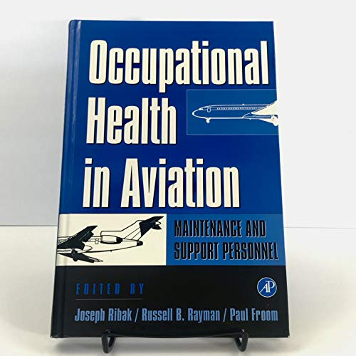 9780125835602: Occupational Health in Aviation: Maintenance and Support Personnel
