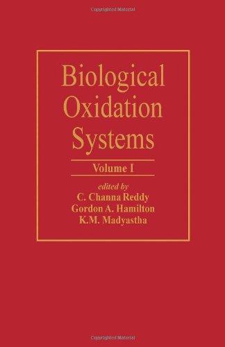 Biological Oxidation Systems Volume 1: Reddy, C. Channa,