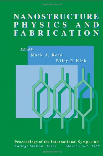 9780125850001: Nanostructure Physics and Fabrication: Proceedings of the International Symposium, College Station, Texas, March 13*b115, 1989.