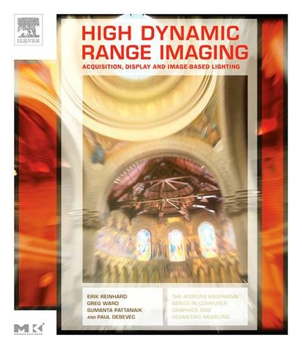 9780125852630: High Dynamic Range Imaging: Acquisition, Display, and Image-Based Lighting (The Morgan Kaufmann Series in Computer Graphics)