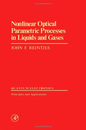 9780125859806: Nonlinear Optical Parametric Processes in Liquid and Gases (Optics and Photonics Series)