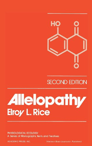 Allelopathy, Second Edition (Physiological Ecology): Elroy L. Rice