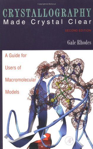 9780125870726: Crystallography Made Crystal Clear, Second Edition: A Guide for Users of Macromolecular Models (Complementary Science)