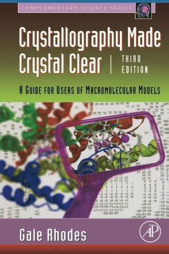 9780125870733: Crystallography Made Crystal Clear, Third Edition: A Guide for Users of Macromolecular Models (Complementary Science)