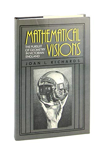 9780125874458: Mathematical Visions: The Pursuit of Geometry in Victorian England