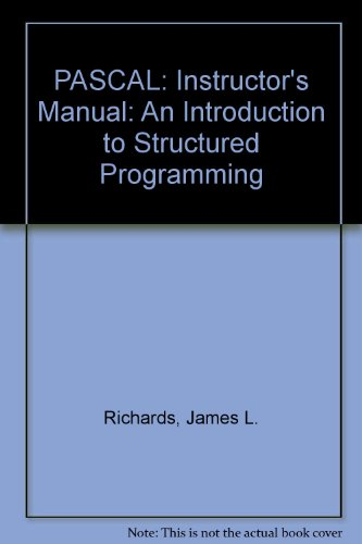 9780125875240: PASCAL: An Introduction to Structured Programming: Instructor's Manual