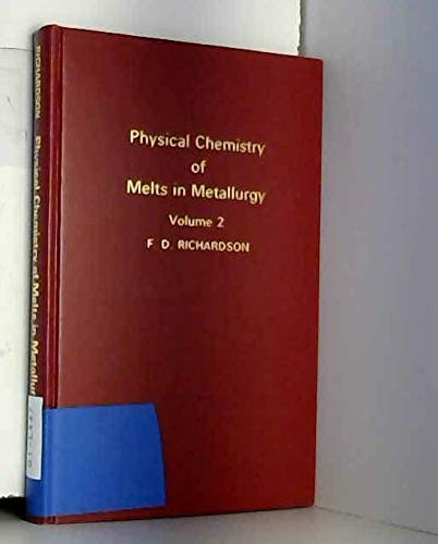 9780125879026: Physical Chemistry of Melts in Metallurgy (Volume 2)