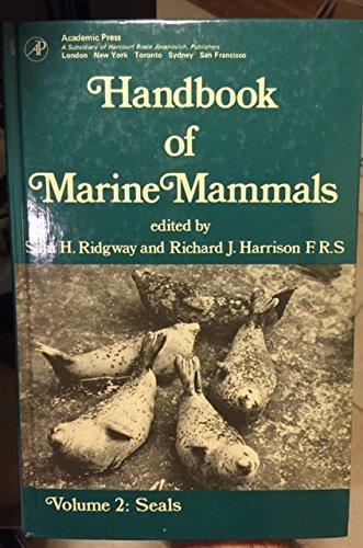 Handbook of Marine Mammals, Volume 2: Seals: Ridgeway, Sam H.