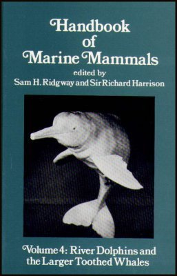 9780125885041: Handbook of Marine Mammals: River Dolphins and the Larger Toothed Whales v. 4