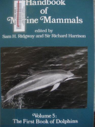 9780125885058: 5: Handbook of Marine Mammals: The First Book of Dolphins