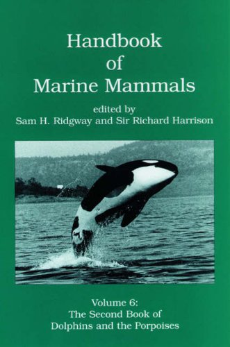 9780125885065: Handbook of Marine Mammals: The Second Book of Dolphins and the Porpoises: The Second Book of Dolphins and Porpoises v. 6