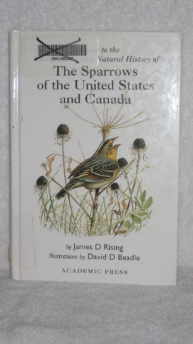 9780125889704: A Guide to the Identification and Natural History of the Sparrows of the United States and Canada (Natural World)