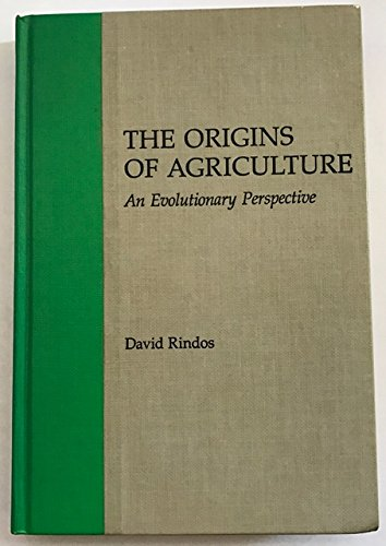 9780125892803: The Origins of Agriculture: An Evolutionary Perspective