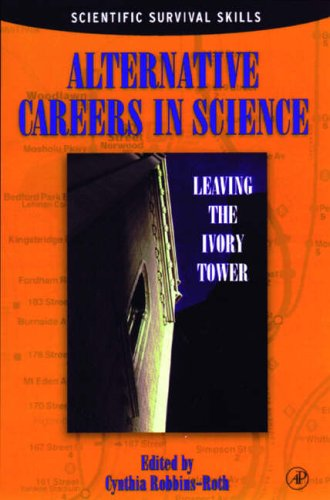 9780125893756: Alternative Careers in Science: Leaving the Ivory Tower
