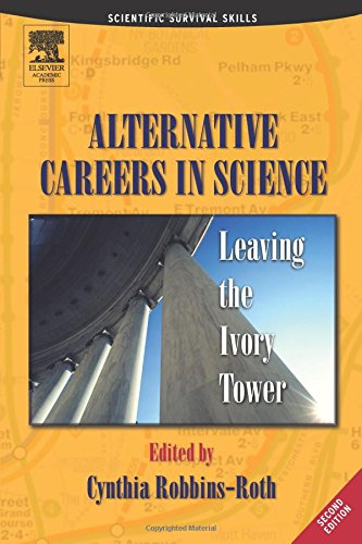 9780125893763: Alternative Careers in Science: Leaving the Ivory Tower (Scientific Survival Skills)