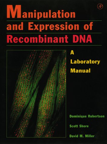 9780125897655: Manipulation and Expression of Recombinant DNA: A Laboratory Manual