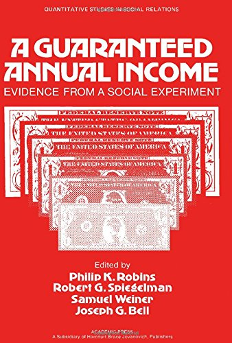 9780125898805: A Guaranteed Annual Income: Evidence from a Social Experiment (Quantitative Studies in Social Relations)