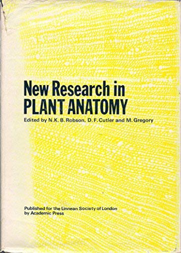 New Research in Plant Anatomy: N. K. B. Robson; D. F. Cutler; and M. Gregory (Editors)