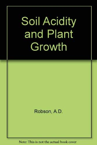 9780125906555: Soil Acidity and Plant Growth