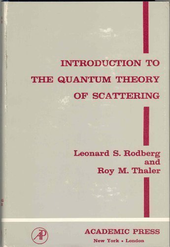Introduction to the Quantum Theory of Scattering: Rodberg, L. S.,