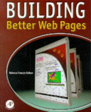 9780125931854: Building Better Web Pages: Extending HTML