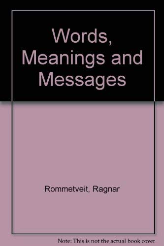 9780125946506: Words, Meanings, and Messages: Theory and Experiments in Psycholinguistics