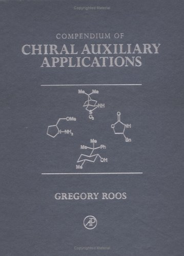 COMPENDIUM OF CHIRAL AUXILIARY APPLICATIONS 3 VOLUME SET: ROOS, GREGORY.