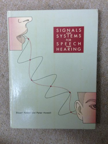 9780125972307: Signals and Systems for Speech and Hearing