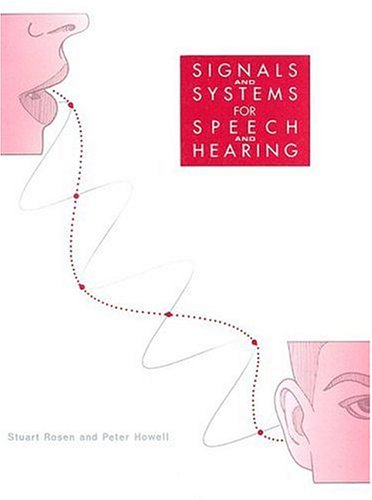 9780125972314: Signals and Systems for Speech and Hearing