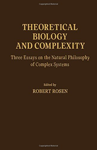 9780125972802: Theoretical Biology and Complexity: Three Essays on the Natural Philosophy of Complex Systems