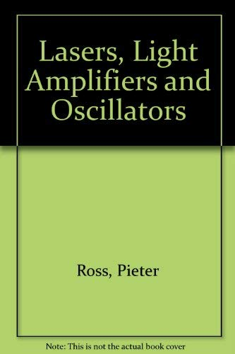 9780125981507: Lasers: Light Amplifiers and Oscillators.