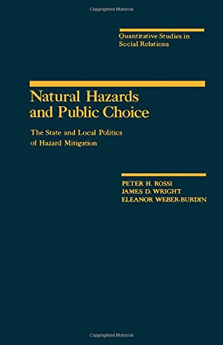 9780125982207: Natural Hazards and Public Choice: The State and Local Politics of Hazard Mitigation (Quantitative Studies in Social Relations series)