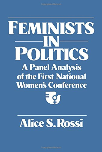 9780125982801: Feminists in Politics: A Panel Analysis of the First National Women's Conference