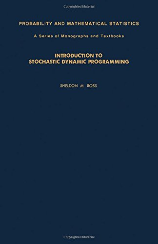 Introduction to Stochastic Dynamic Programming: Ross, Sheldon M.