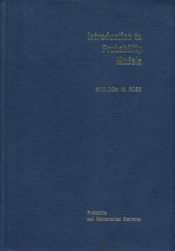 Introduction to Probability Models (Probability & Mathematical: Sheldon M. Ross