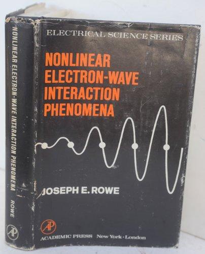 9780125996501: Nonlinear Electron-Wave Interaction Phenomena